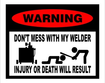 Don't Mess with My Welder Decal