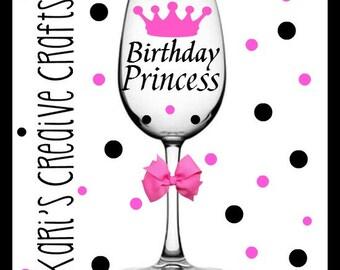 Birthday Princess Wine Glass, Birthday Girl Wine Glass, Birthday Wine Glass, Birthday Gift,