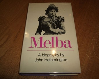 John Heatherington-Dame Nellie Melba-SIGNED By Nellie Melba to a Postcard Of Her Dated 1904-1st-hb-vg-Faber & Faber-1967-V Rare