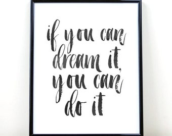 Inspirational Print, If You Can dream It, You Can do It, Printable Art,  Typography Print, digital download, Modern Wall Art