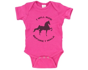 I Will Ride Before I Walk Onesie