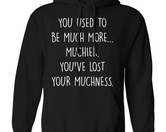 You used to be much more muchier you've lost your muchness hoody funny gift quote Alice book geek insta hipster tumblr hoodie XS - 5XL 65