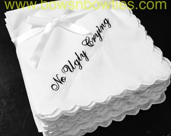 No Ugly Crying Handkerchief set of 5 Scallopped edge