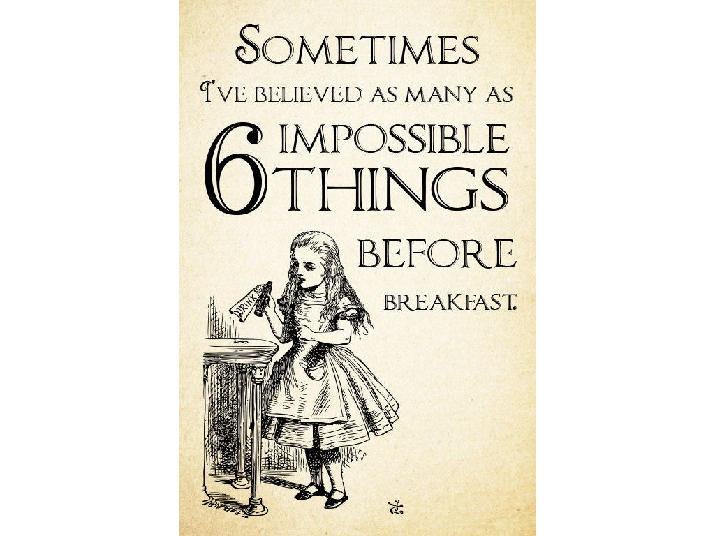 Image result for alice in wonderland 6 impossible things before breakfast quote