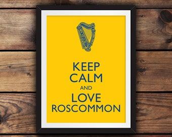 Keep Calm and Love Roscommon