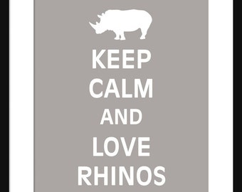 Keep Calm and Love Rhinos - Rhinos - Art Print - Keep Calm Art Prints - Posters