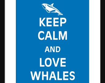Keep Calm and Love Whales - Whales - Art Print - Keep Calm Art Prints - Posters