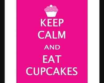 Keep Calm and Eat Cupcakes - Cupcakes - Art Print - Keep Calm Art Prints - Posters