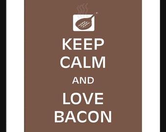 Keep Calm and Love Bacon - Bacon - Art Print - Keep Calm Art Prints - Posters