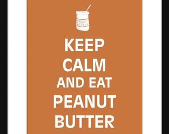 Keep Calm and Eat Peanut Butter - Peanut Butter - Art Print - Keep Calm Art Prints - Posters