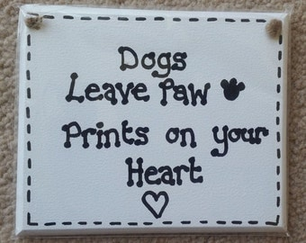 Dog Owner Lovers Plaque Sign - Dogs Leave Paw Prints On Your Heart