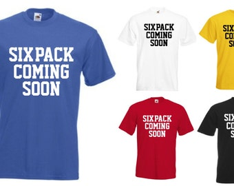 Sixpack Coming Soon - Mens/Adults Tshirt - Novelty/Funny/Gift/Present/Fitness/Workout/Gym/Motivation/Hench