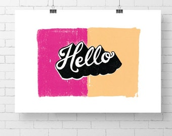 Hello - Hand pulled screen print