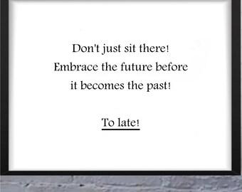 Motivation Dont sit ......