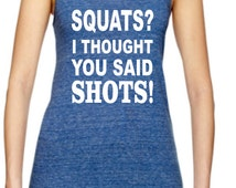 Squats I Thought You Said Shots   Workout ECO Meegs Racerback Tank - S - XL
