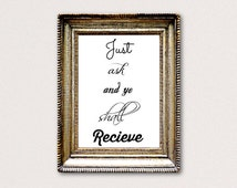 Just Ask and Ye Shall Receive Printable quote