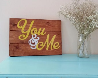 "Rustic wooden sign, you and me, wedding gift, anniversary gift, mustard yellow, 15"" X 10 1/2"""