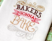 Bakers Gonna Bake Embroidered Cotton Dish Towel using FSU colors - Genuine Flour Sack Towel