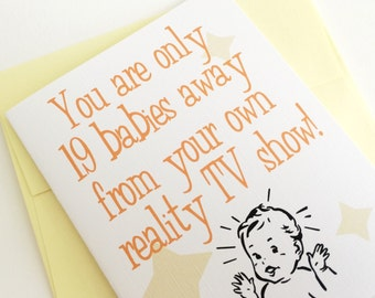 19 Babies Card. Pregnancy Card. Baby Shower Card. Funny Baby Card. Card for Best Friend. New Mom Card. New Baby Card. Made in the Midwest.