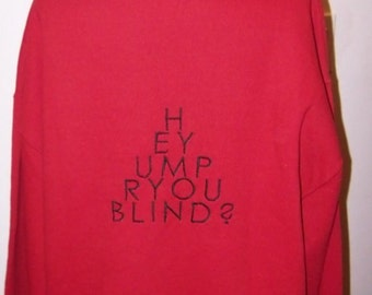 Adult Large Crew Sweatshirt Hey, UMP Are You Blind & Snowflake quilters star Ready to Ship