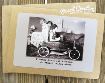 Funny Vintage Photo Friendship Greeting Card. Friends don't let friends do stupid things alone Kraft Card Stock Design # 201539