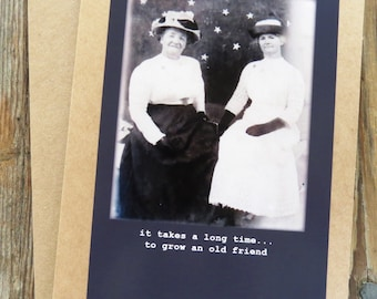 Funny Friendship/birthday Greeting Card. Vintage Photo- It takes a long time to grow an old friend Kraft Card Stock Design #201524