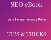 SEO Tips and Tricks, PDF Instant Download, ebook By a Former Google Rater, Optimization for Google Shopping Optimize Your Etsy Shop Online
