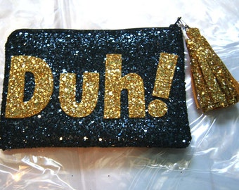Duh! Small Glitter Clutch Purse Makeup Bag Handmade by Cutie Dynamite