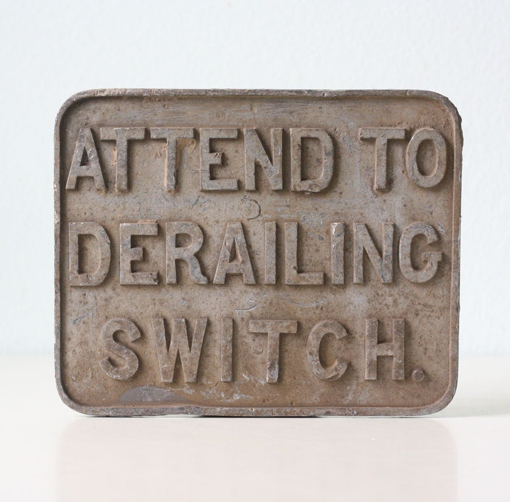 vintage railroad sign attend to derailing switch by bellalulu