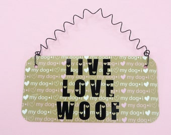 Sign LIVE LOVE WOOF | Pets Dogs Puppy Puppies Fur Baby | I Love My Dog Hearts | Home Decor | Gift | Office