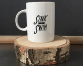 Sink or Swim Mug