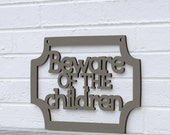 Beware of the Children (father's day, gift for dad)