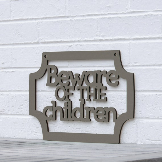 Beware Of The Children Sign, Family Wall Sign, Signs About Kids, Wood Meme Sign, Funky Wood Sign, Wood Sign Decor, Wood Word Sign
