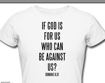 Iron On ~ If God is for us who can be against us ~ Printable Digital Download for Iron on Transfer for T-Shirt, tote~ Christian, Christ, God