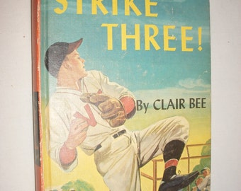 Strike Three, A Chip Hilton Sports Story Youth Hardcover Book Copyright 1949 by Clair Bee