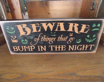 Beware of things that go Bump In The Night