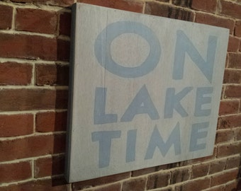 On Lake Time Hand Painted wood sign