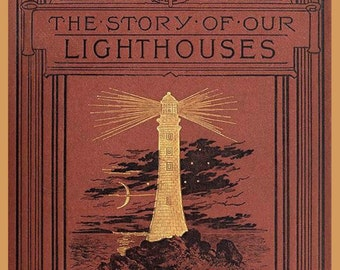 The Story of Our Lighthouses ~ 1891 ~ Vintage Book Cover