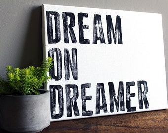 Dream on Dreamer - Quote on Canvas - 11x14 Typography Art