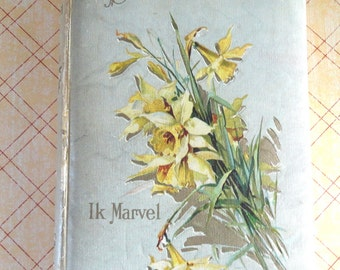 Classic Antique Book Dream Life by IK Marvel Beautiful Stuffed Soft Cover with Daffodils Great for Display as Well as Reading