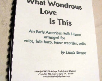 What Wondrous Love Is This, Hymn arrangement for folk harp, voice, recorder, cello