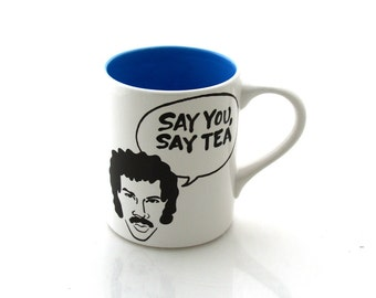 HELLO Lionel Richie is it tea you're looking for Mug, Say You Say Tea, by Lennymud