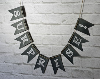 Surprise Chalkboard Style Banner, Surprise wedding bunting, Surprise photo prop party backdrop decor sign