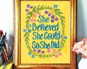 Inspirational Quote,She Believed She Could So She Did,Hand lettered Art Print,Illustration,Flowers, Acrylic Paint,Nursery Print,Quote Print