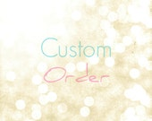 RESERVED - Custom Order Lydia ONLY