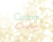 RESERVED - Custom Order hanne  ONLY