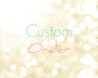 RESERVED - Custom Order Angela  ONLY