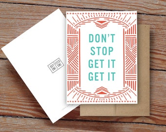 Don't Stop Get It Get It - Notecard