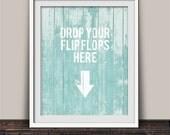 Drop Your Flip Flops Here Coastal Art Decor for Beach Lovers, Coastal Homes, Cottages