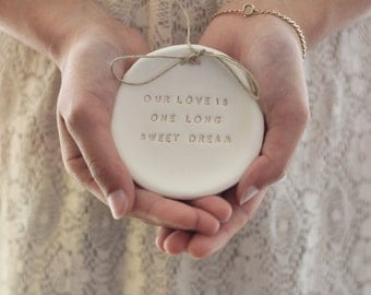 Wedding ring dish Ring dish engagement Wedding ring holder Ring bearer pillow alternative Ring pillow Our love is one long sweet dream